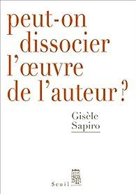 Peut-on dissocier l'oeuvre de l'auteur ? par Gisèle Sapiro