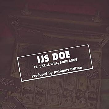 IJS Doe (feat. Skrill Will & Bonez Bugatti)