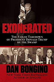 Exonerated: The Failed Takedown of President Donald Trump by the Swamp by [Dan Bongino]