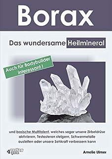 Borax: Das wundersame Heilmineral und basische Multitalent, welches sogar unsere Zirbeldrüse aktivieren, Testosteron steig...