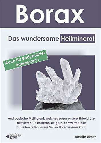 Borax: Das wundersame Heilmineral und basische Multitalent,