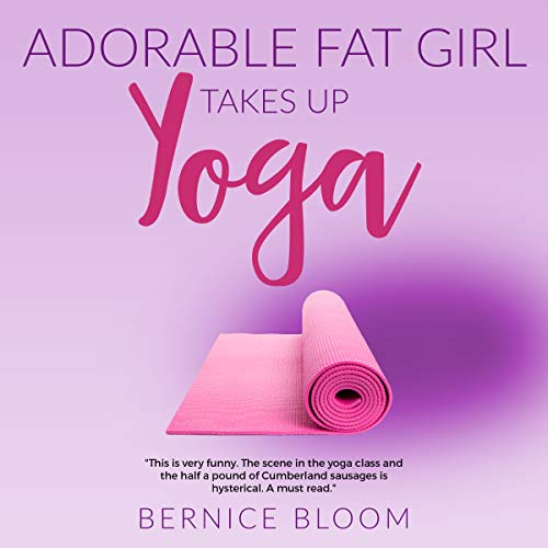 Adorable Fat Girl Takes Up Yoga cover art