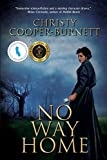 No Way Home: A Time Travel Novel of Adventure and Survival (A Christine Stewart Time Travel Adventure)