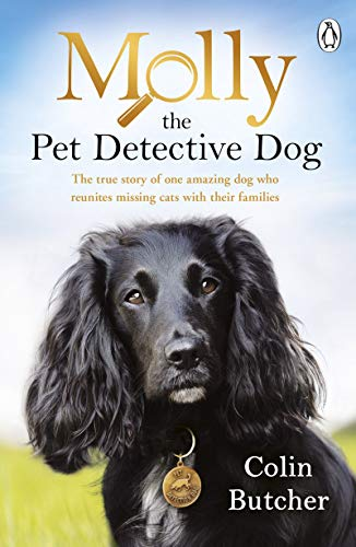 Molly the Pet Detective Dog: The true story of one amazing dog who reunites missing cats with their families (English Edition)