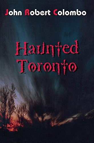 Haunted Toronto (The Ghost Stories Series)
