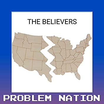 PROBLEM NATION  (feat. The Believers)