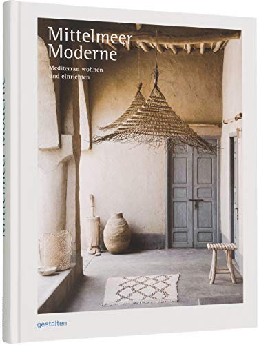Mittelmeer Moderne: Mediterran Wohnen und Einrichten