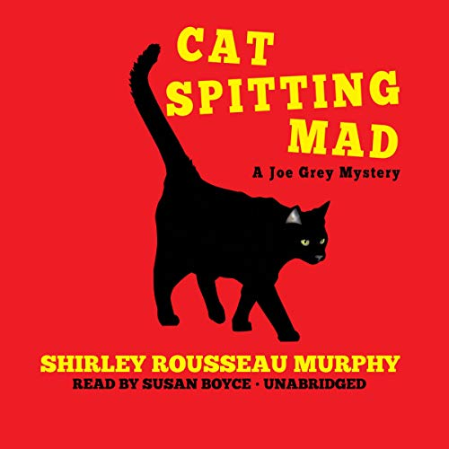 Cat Spitting Mad                   By:                                                                                                                                 Shirley Rousseau Murphy                               Narrated by:                                                                                                                                 Susan Boyce                      Length: 7 hrs and 59 mins     30 ratings     Overall 4.7