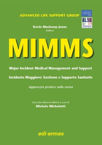 MIMMS. Major incident medical management and support-Incidente maggiore. Gestione e supporto sanitario. Approccio pratico sulla scena