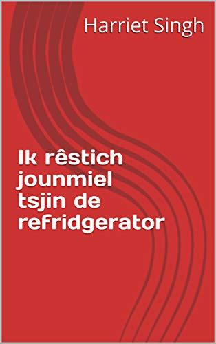 Ik rêstich jounmiel tsjin de refridgerator (Frisian Edition)