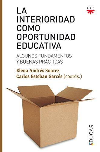 Interioridad como oportunidad Educativa: Algunos fundamentos y buenas prácticas: 122 (Educar)