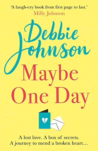 Maybe One Day: Escape with the most uplifting, romantic and heartwarming must-read book of the year! (English Edition)