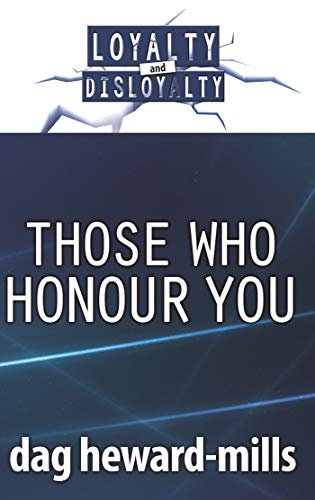 Those Who Honour You (Loyalty and Disloyalty) (English Edition)