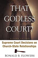 That Godless Court?: Supreme Court Decisions On Church-state Relationships