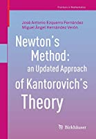 Newton's Method: an Updated Approach of Kantorovich's Theory (Frontiers in Mathematics)