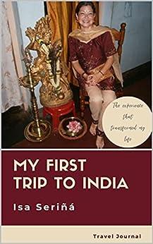 My First Trip to India: Travel Journal (English Edition) por [Isa Seriñá]
