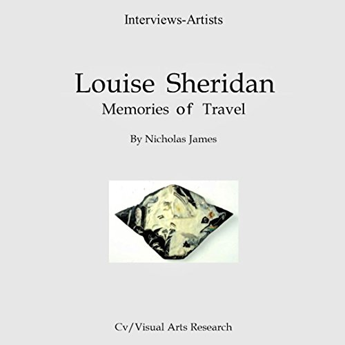 Louise Sheridan: Memories of Travel     Cv/Visual Arts Research, Book 83              Autor:                                                                                                                                 Nicholas James                               Sprecher:                                                                                                                                 Dana Brewer Harris                      Spieldauer: 9 Min.     Noch nicht bewertet     Gesamt 0,0