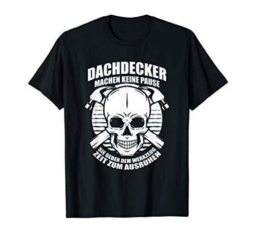 Herren Dachdecker machen keine Pause. Cooles Handwerker Motiv T-Shirt