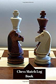 Chess Match Log Book: Record Your Games, Log Wins, Moves And Strategy Score Tracker Notebook, Note Taking Tactics Notation Journal Notebook Gift For Chess Game Lovers (Chess Record Book)