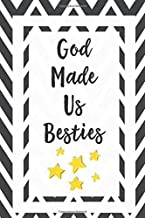 God Made Us Besties: Gift For Friends Journal Lined Notebook To Write In