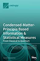Condensed-Matter-Principia Based Information & Statistical Measures: From Classical to Quantum