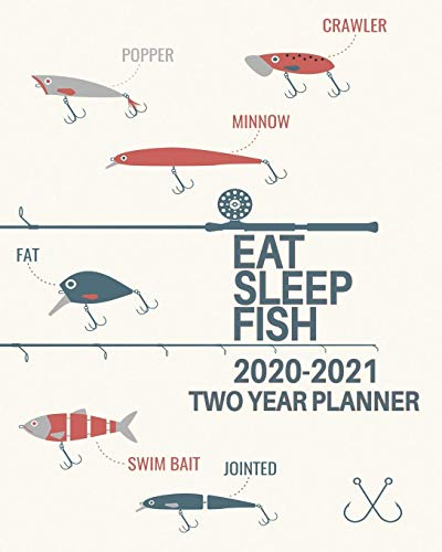 2020-2021 Two Year Planner: Eat Sleep Fish! Daily Weekly Monthly 2020-2021 Planner Organizer. Perfect Two Year Motivational Agenda Schedule with To Do ... Dot Grid, and More! (Go Fish Planners)