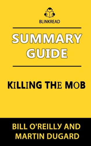 Summary Guide: Killing the Mob by Bill O'Reilly and Martin Dugard