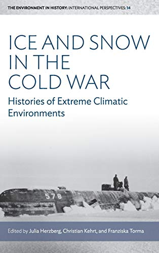 Compare Textbook Prices for Ice and Snow in the Cold War: Histories of Extreme Climatic Environments Environment in History: International Perspectives 14 1 Edition ISBN 9781785339868 by Herzberg, Julia,Kehrt, Christian,Torma, Franziska