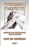 Minderjährige Marionetten Band 1: Missbrauch und Menschenhandel durch Milliardäre (German Edition)...
