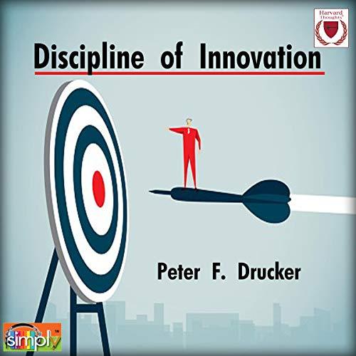 Discipline of Innovation Audiobook By Peter F. Drucker cover art