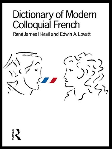 Dictionary of Modern Colloquial French (English Edition)