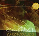 Songs For Clubs 3 von Zoo Brazil