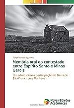 Memória oral do contestado entre Espírito Santo e Minas Gerais: Um olhar sobre a participação de Barra de São Francisco e Mantena (Portuguese Edition)