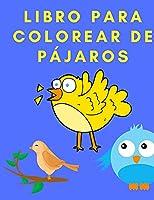 Libro para colorear de pájaros: Libro de actividades para niños - Libros para colorear para niños - Libro para colorear de animales - Libro para colorear de pájaros para niños