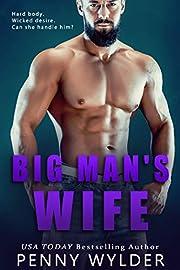 BIG MAN'S WIFE (Big Men Big Hearts Book 1)