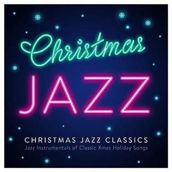 Christmas Jazz Classics - Jazz Instrumentals of Classic Xmas Holiday Songs