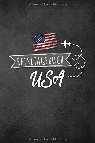 Reisetagebuch USA: Urlaubstagebuch USA.Reise Logbuch für 40 Reisetage für Reiseerinnerungen der schönsten Urlaubsreise Sehenswürdigkeiten und ... Notizbuch,Abschiedsgeschenk