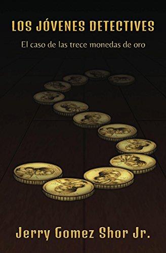 Los Jovenes Detectives: las trece monedas de oro