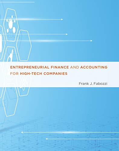 Compare Textbook Prices for Entrepreneurial Finance and Accounting for High-Tech Companies The MIT Press Illustrated Edition ISBN 9780262034982 by Fabozzi, Frank J.