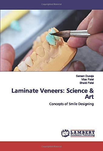 Laminate Veneers: Science & Art: Concepts of Smile Designing