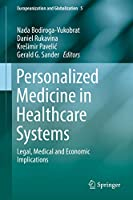 Personalized Medicine in Healthcare Systems: Legal, Medical and Economic Implications (Europeanization and Globalization)