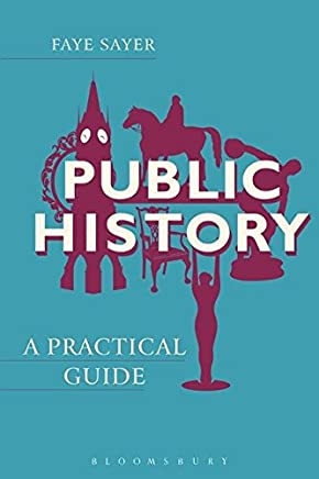 Public History: A Practical Guide