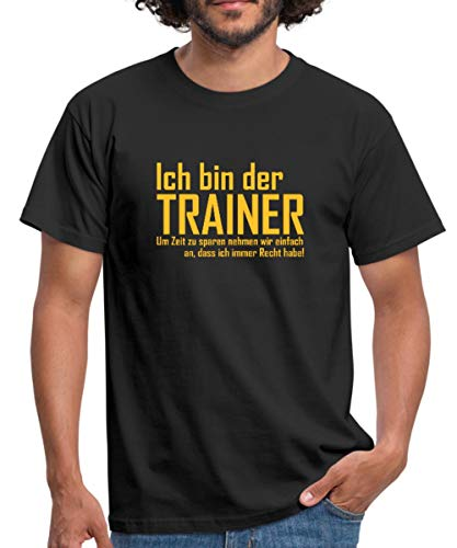 Trainer Hat Immer Recht Spruch Männer T-Shirt, L, Schwarz