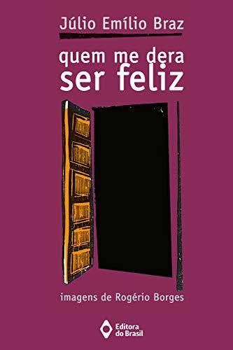 Quem me dera ser feliz (Portuguese Edition)