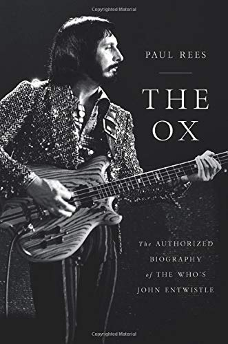 Image of The Ox: The Authorized Biography of The Who's John Entwistle