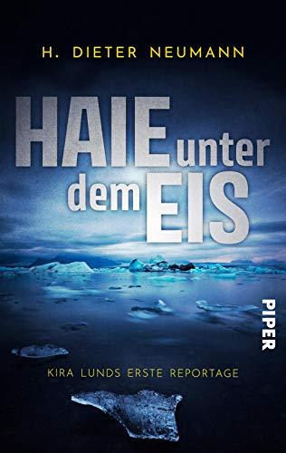 Haie unter dem Eis - Kira Lunds erste Reportage (Kira Lund 1): Ein Nord-Ostsee Krimi