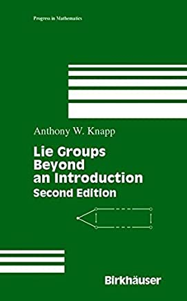 Lie Groups: Beyond an Introduction by Anthony W. Knapp(2002-08-21)