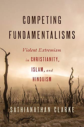 Competing Fundamentalisms: Violent Extremism in Christianity, Islam, and Hinduism