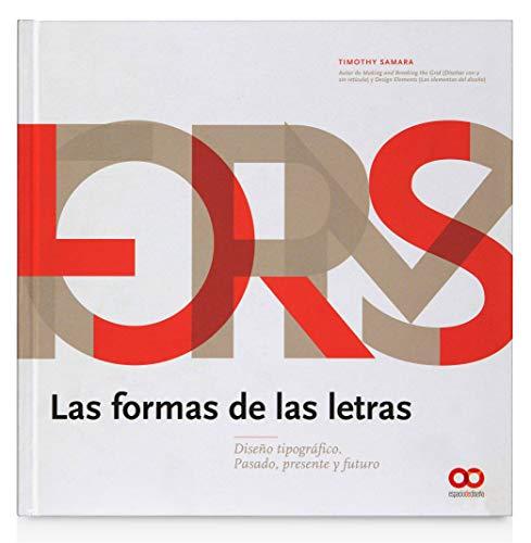 Las formas de las letras: Diseño tipográfico. Pasado, presente y