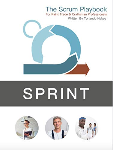 Sprint: The Scrum Playbook For Paint Trade & Craftsman Professionals (Sprint: Scrum Playbooks 1023) (English Edition)